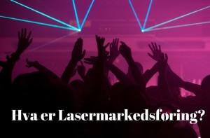 Hva-er-lasermarkedsføring
