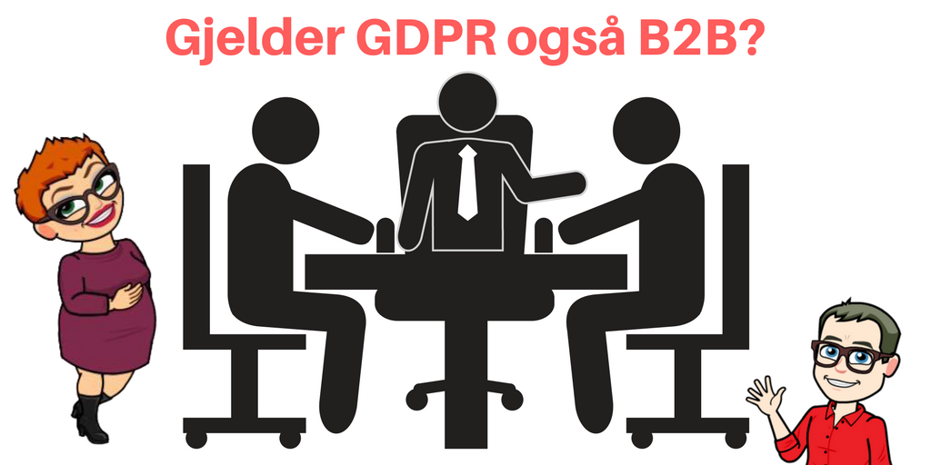 Gjelder GDPR også business-to-business/B2B?