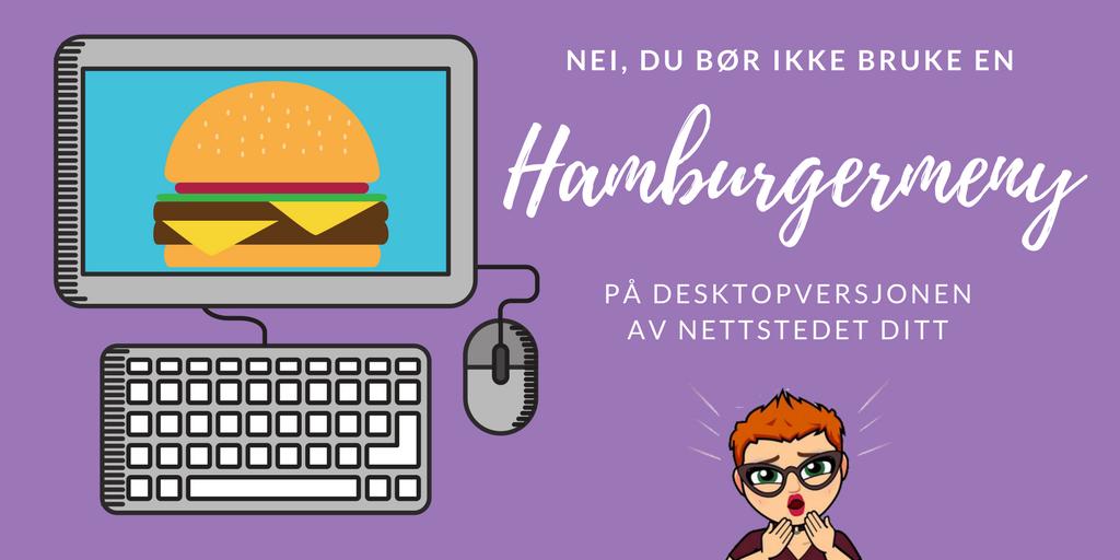 Nei, du bør ikke BARE ha en hamburgermeny