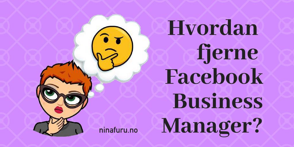 Hvordan fjerne Facebook Business Manager?