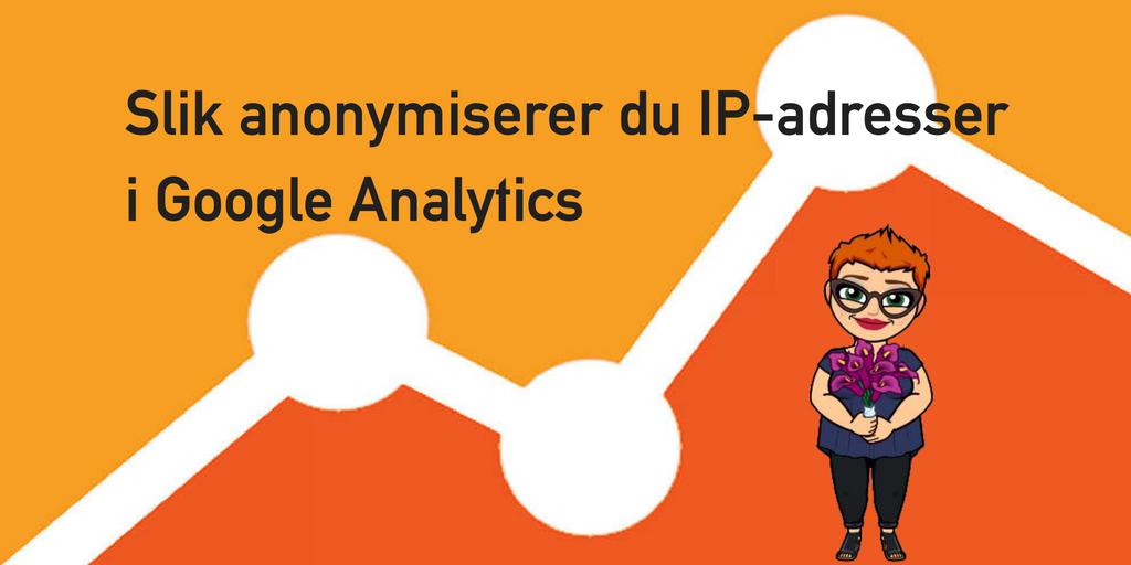 Hvordan anonymisere IP-adresser i Google Analytics gjennom Tag Manager