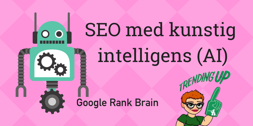 SEO med kunstig intelligens (Google Rank Brain)