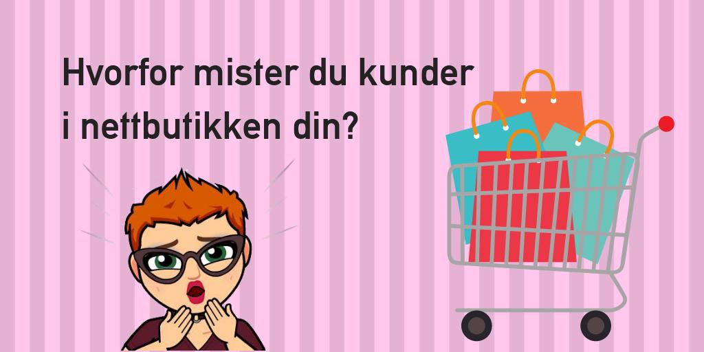 Hvorfor er det så mange som IKKE kjøper i nettbutikken din?