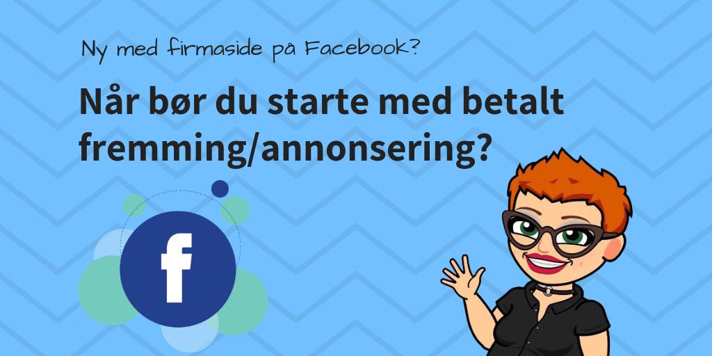 Når bør du prøve annonsering på Facebook?