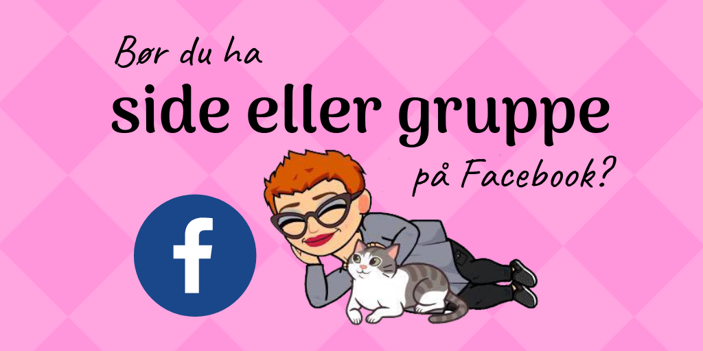 Side eller gruppe på Facebook?