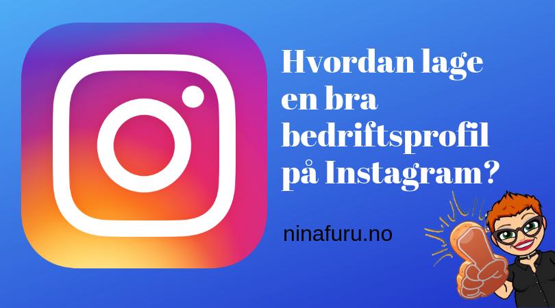 Hvordan lage en bra bedriftsprofil på Instagram?